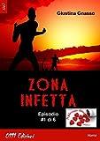 Zona infetta ep. #1 (A piccole dosi)