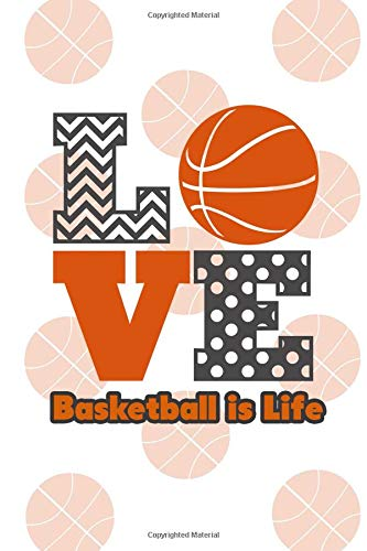 Basketball Is Life: Notebook for Basketball Lovers por Basketball Lovers Unite