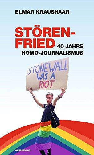 Störenfried: 40 Jahre Homo-Journalismus