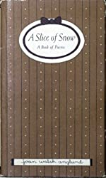 Slice of Snow by Joan Walsh Anglund (1971-08-01)