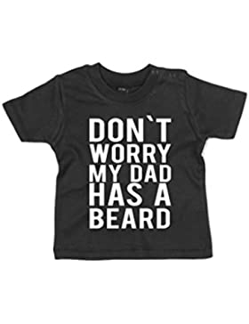 Baby T-Shirt Don`t worry my dad has a beard