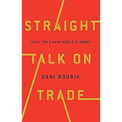 Straight Talk on Trade : Ideas for a Sane World Economy