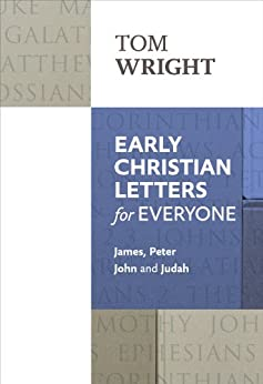 Early Christian Letters for Everyone (New Testament for Everyone) by [Tom, Wright]