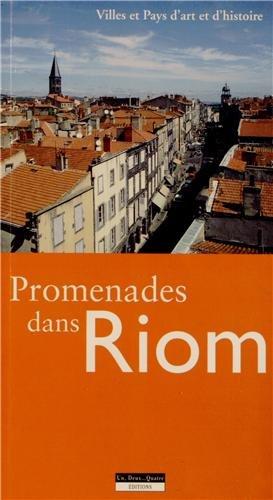 Promenades dans Riom : Espace et Histoire