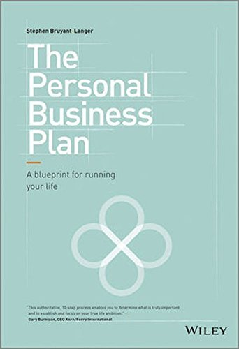 The Personal Business Plan: A Blueprint for Running Your Life by Stephen Bruyant-Langer (2013-10-14) par Stephen Bruyant-Langer