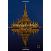 Myanmar's Integration with the World: Challenges and Policy Options