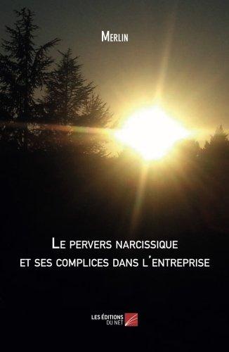 Le pervers narcissique et ses complices dans l'entreprise