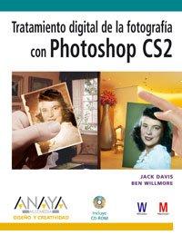 Tratamiento digital de la fotografía con Photoshop CS2 (Diseño Y Creatividad) por Jack Davis