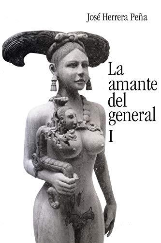 La amante del general I por José Herrera Peña