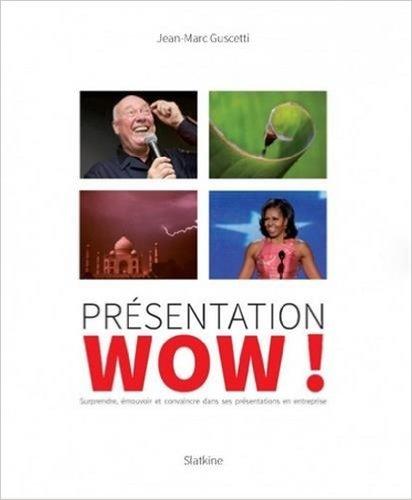 Prsentation WOW ! de Jean-Marc Guscetti,Philippe Rochat (Prface) ( 20 octobre 2014 )