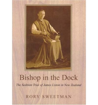 [(Bishop in the Dock: The Sedition Trial of James Liston )] [Author: Rory Sweetman] [Jan-2007]
