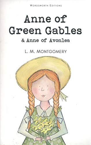 Anne of Green Gables & Anne of Avonlea (Wordsworth Children's Classics) por Lucy Montgomery