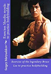 Exercise of the legendary Bruce Lee to practice bodybuilding (English Edition)