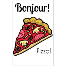 Bonjour! The bilingual magazine for French language learners: Pizza! (French Edition)