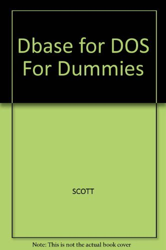 dBASE for DOS for Dummies by Scott D. Palmer (1994-07-02)