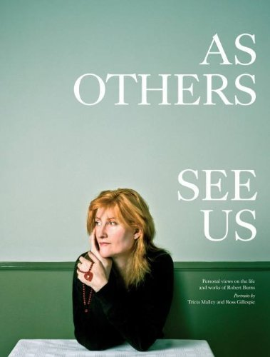 As Others See Us: Personal Views on the Life and Work of Robert Burns (National Gallery of Scotland: Exhibition Catalogues) by Tricia Malley (2009-07-06)
