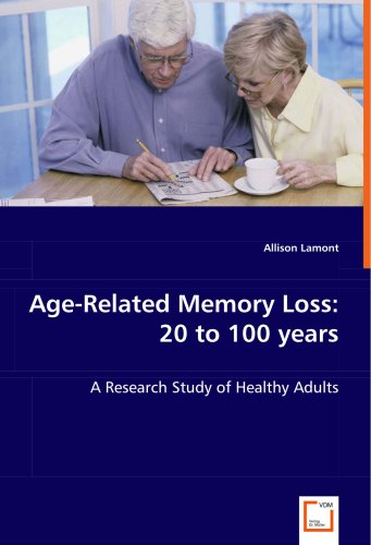 Age-Related Memory Loss: 20 to 100 years: A Research Study of Healthy Adults