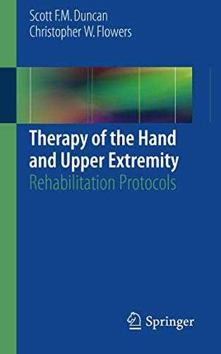 Therapy of the Hand and Upper Extremity: Rehabilitation Protocols