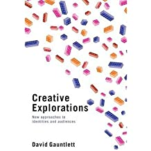 [(Creative Explorations: New Approaches to Identities and Audiences)] [ By (author) David Gauntlett ] [June, 2007]