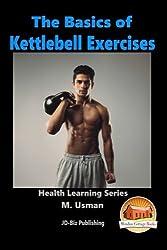 The Basics of Kettlebell Exercises by M. Usman (2015-08-27)
