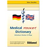 Medical Pocket Dictionary. Deutsch-Englisch /Englisch-Deutsch. Wörterbuch Medizin & Pflege