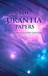 The British Study Edition of the Urantia Papers (