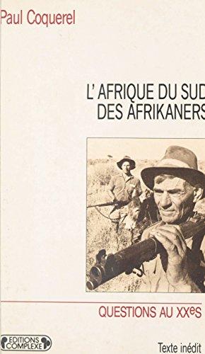 L'Afrique du Sud des Afrikaners (Questions au XXe siècle) par Paul Coquerel