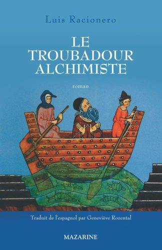 Le troubadour alchimiste par Luis Racionero
