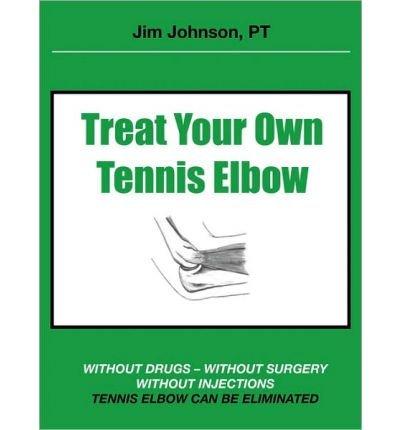 Treat Your Own Tennis Elbow Johnson, Jim ( Author ) Feb-11-2010 Paperback