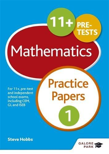 11+ Maths Practice Papers 1: For 11+, pre-test and independent school exams including CEM, GL and ISEB