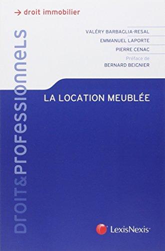 La location meublée : Optimiser son patrimoine immobilier et ses revenus par la location meublée par Emmanuel Laporte, Valéry Barbaglia-Resal, Pierre Cénac