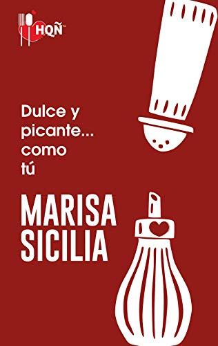 Dulce y picante... como tú (HQÑ) de [Sicilia, Marisa]