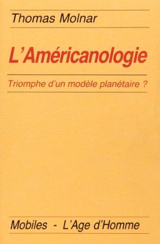 L'Américanologie : Triomphe d'un modèle planétaire ?
