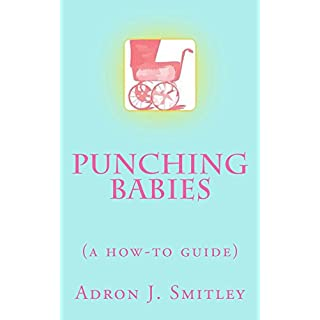 Punching Babies: a how-to guide