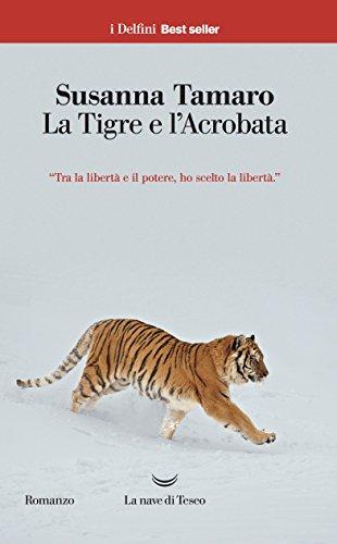 La tigre e l'acrobata (I delfini. Best seller)