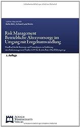 Risk Management - Betriebliche Altersvorsorge im Umgang mit Entgeltumwandlung: Handbuch für die Beratungs- und Personalpraxis zur Einführung eines ... bAV für die mittelbaren Durchführungswege by Sabine Hauswirth (2010-06-01)