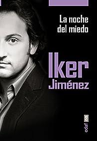 LA NOCHE DEL MIEDO par Iker Jiménez
