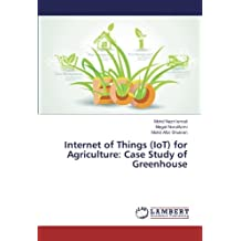 Internet of Things (IoT) for Agriculture: Case Study of Greenhouse