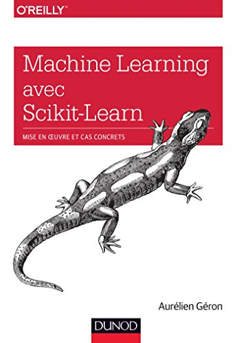 Machine Learning avec Scikit-Learn : Mise en oeuvre et cas concrets (Hors collection)