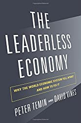The Leaderless Economy: Why the World Economic System Fell Apart and How to Fix It by Peter Temin (2013-01-22)