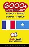 6000+ French - Somali Somali - French Vocabulary