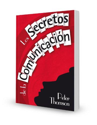 Los Secretos de la Comunicación por Peter Thomson