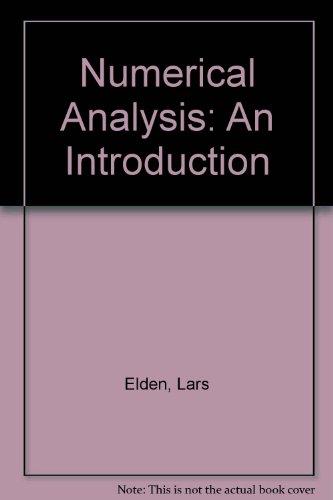 Numerical Analysis: An Introduction por Lars Elden