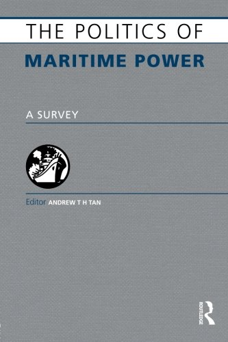The Politics of Maritime Power: A Survey (Europa Politics of ...)