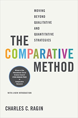 The Comparative Method: Moving Beyond Qualitative and Quantitative Strategies (English Edition)