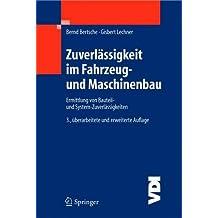 Zuverlässigkeit im Fahrzeug- und Maschinenbau: Ermittlung von Bauteil- und System-Zuverlässigkeiten (VDI-Buch)