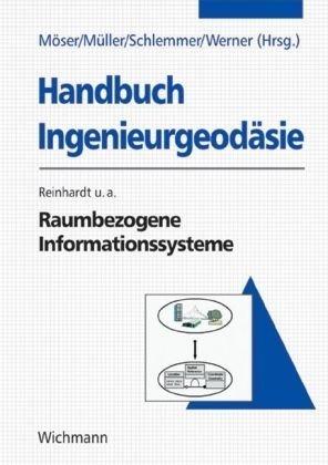 Handbuch Ingenieurgeodäsie. Raumbezogene Informationssysteme.