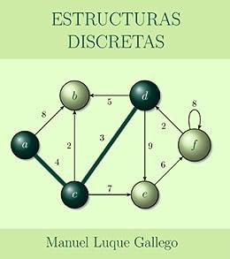Estructuras Discretas de [Gallego, Manuel Luque]