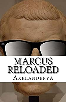 Marcus Reloaded: épisode 1 : Publius is back ! par [Axelanderya]