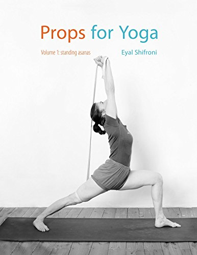 props-for-yoga-a-guide-to-iyengar-yoga-practice-with-props-standing-poses-book-1-english-edition